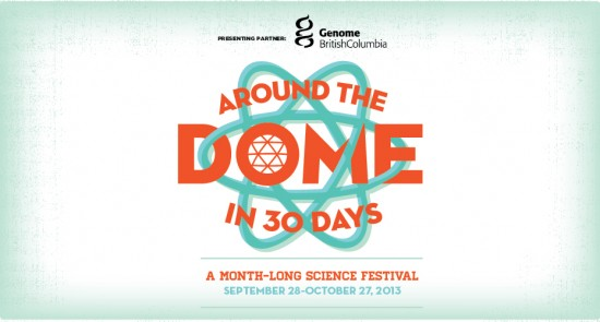 Science World - Around The Dome | Things To Do In Vancouver This Weekend