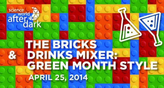 Science World - Bricks & Drinks Mixer | Things To Do In Vancouver This Weekend