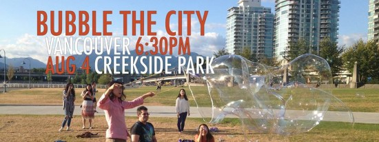 Bubble The City | Things To Do In Vancouver This Weekend
