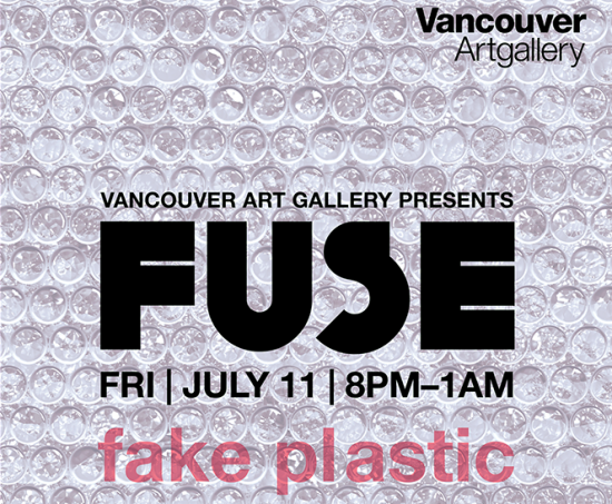 FUSE - Fake Plastic | Things To Do In Vancouver This Weekend