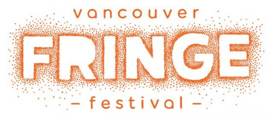 Vancouver Fringe Festival | Things To Do In Vancouver This Weekend
