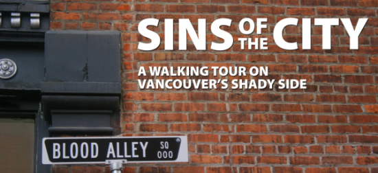 Sins of the City Walking Tour | Things To Do In Vancouver This Weekend