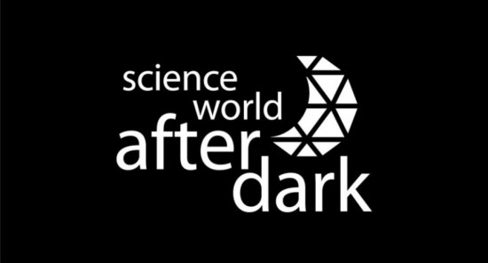Science World After Dark | Things To Do In Vancouver This Weekend