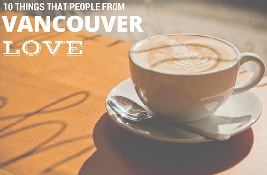 10ThingsLoveVancouver