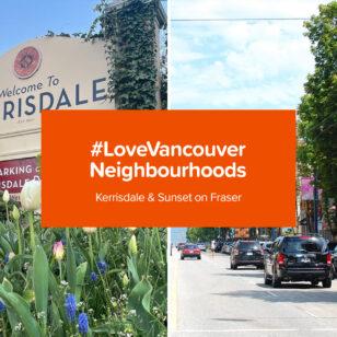 #LoveVancouver neighbourhoods: Kerrisdale & Sunset on Fraser